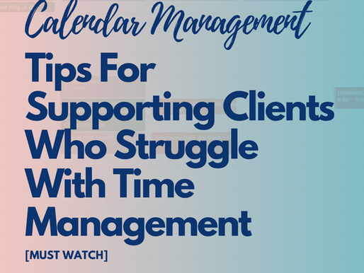 Calendar Tips for Clients Who Struggle With Time Management