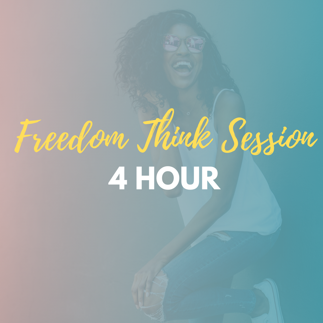 Freedom Think Session - 4 Hour