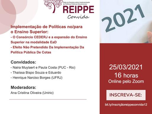 REIPPE Convida #12: Implementação de Políticas no/para o Ensino Superior