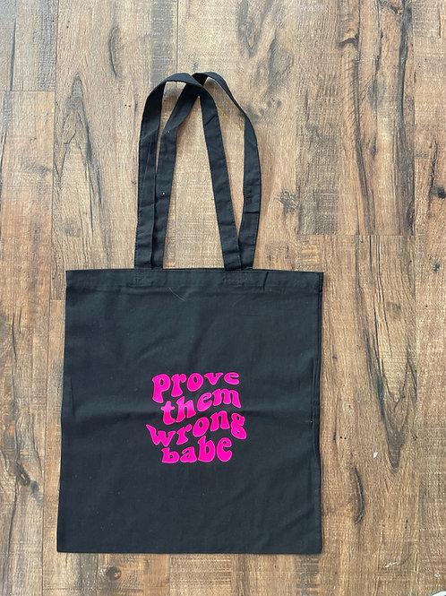 Prove Them Wrong Babe Tote Bag