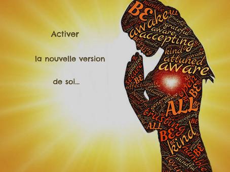 Comment activer une nouvelle version de soi