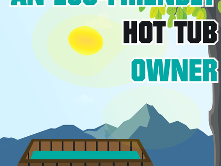Become an Eco-Friendly Hot Tub Owner