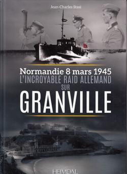 L'incroyable raid allemand sur Granville: 8 Mars 1945