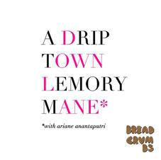 A Drip Town Lemory Mane