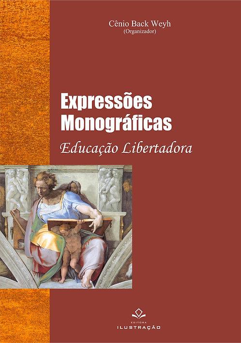 Livro: Expressões Monográficas: Educação Libertadora