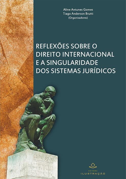 Livro - Reflexões Sobre o Direito Internacional e a Singularidade dos Sistemas..