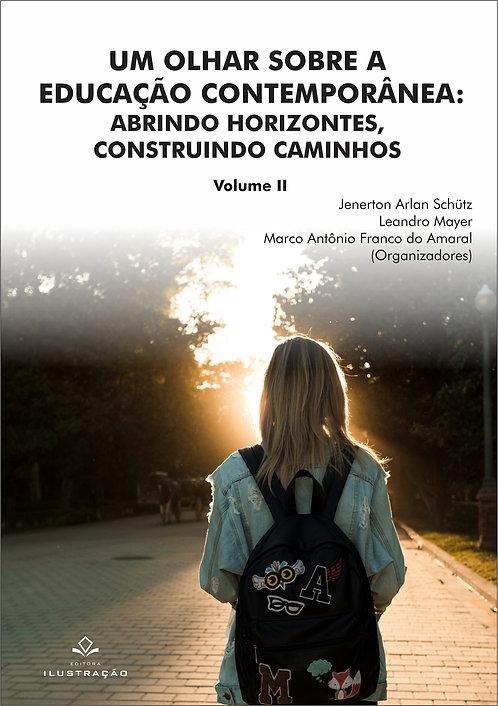Um olhar sobre a educação contemporânea - Volume 2
