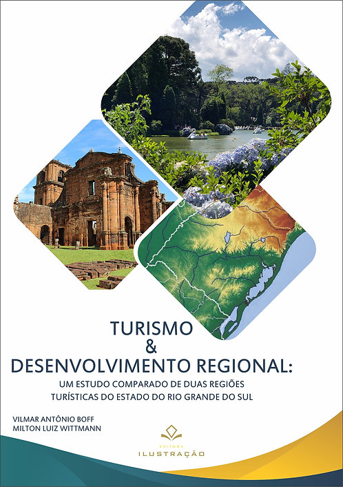 Turismo e desenvolvimento regional: um estudo comparado de duas regiões...