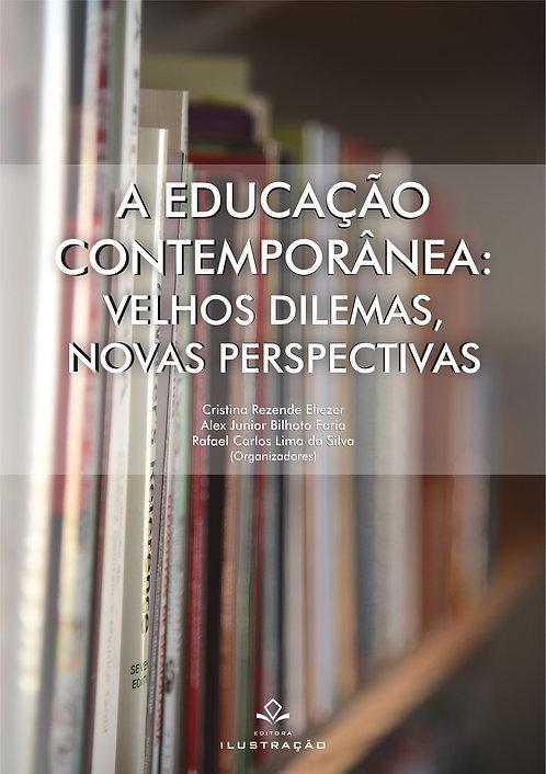 A EDUCAÇÃO CONTEMPORÂNEA: VELHOS DILEMAS, NOVAS PERSPECTIVAS