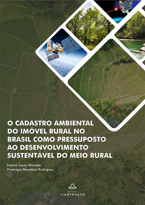 O cadastro ambiental do imóvel rural no brasil como pressuposto...