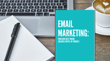 Email Marketing: Your New Best Friend