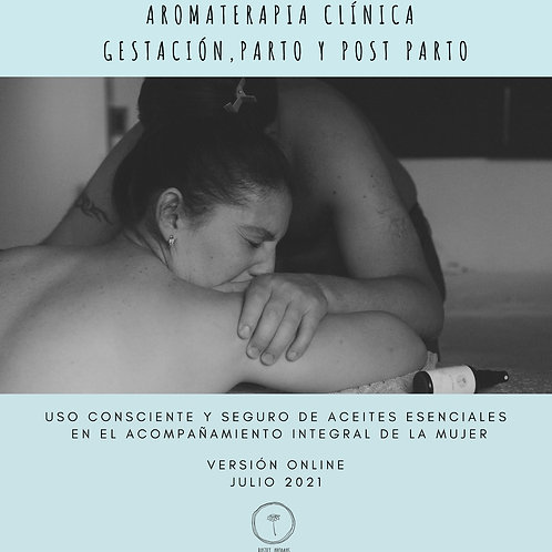 CURSO DE AROMATERAPIA CLINICA  Gestación, Parto y Post  Parto 100% Online