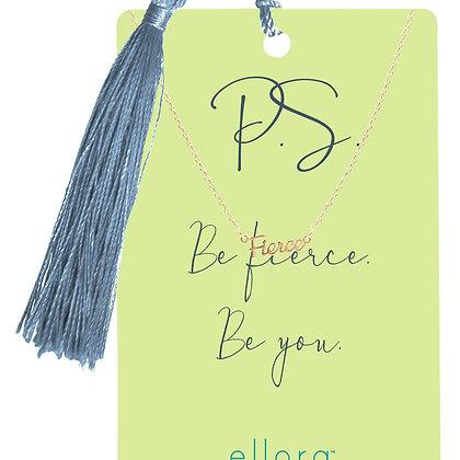 Be Fierce. Be You!
