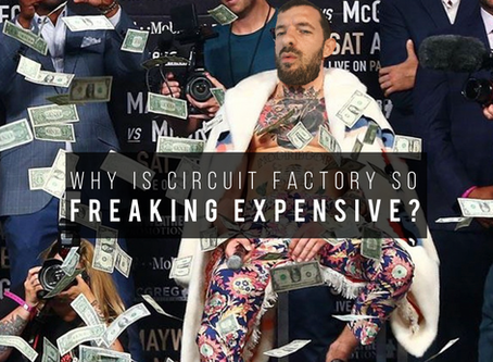 Why Is Circuit Factory So Freaking Expensive?!!