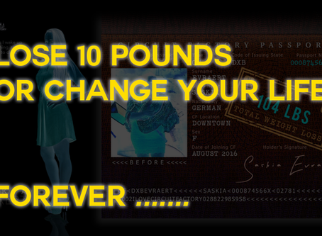 LOSE 10 POUNDS, OR CHANGE YOUR LIFE FOREVER