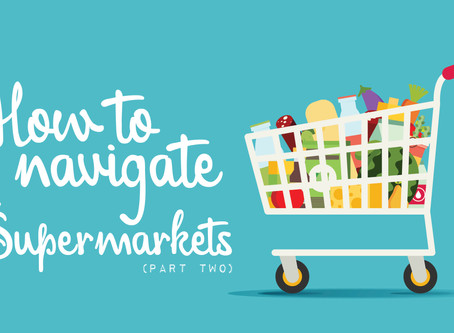 How to Navigate the Supermarkets Pt. II