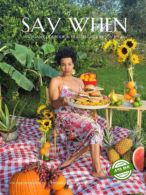 SAY WHEN: A Vegan Cookbook & Health Guide by Joy Jones (ebook)