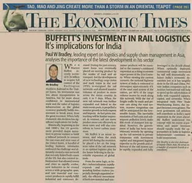 Buffett's Investment in Rail Logistics. It's implications for India. Source: The Economic Times  Paul W Bradley, leading expert on logistics and supply chain management in Asia, analyses the importance of the latest development in his sector.