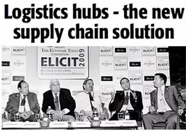Logistics Hubs - The New Supply Chain Solution  Source: The Economic Times Convention - ELICT 2009