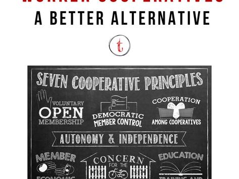 A Better Alternative: Worker Cooperatives