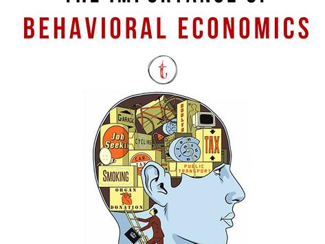The Importance Of Behavioral Economics