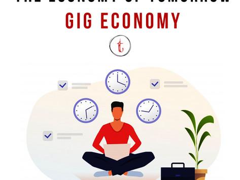 The Economy of Tomorrow: Gig Economy