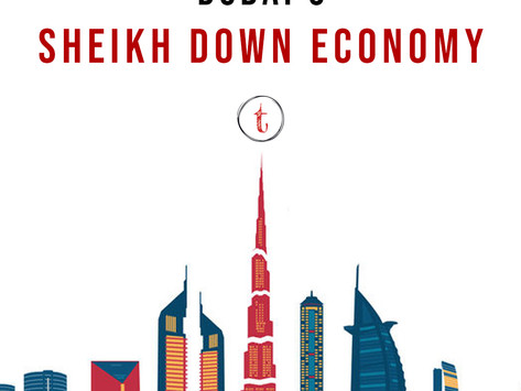 Dubai's Sheikh-down Economy