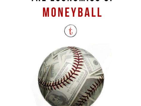 The Economics of Moneyball: Explained