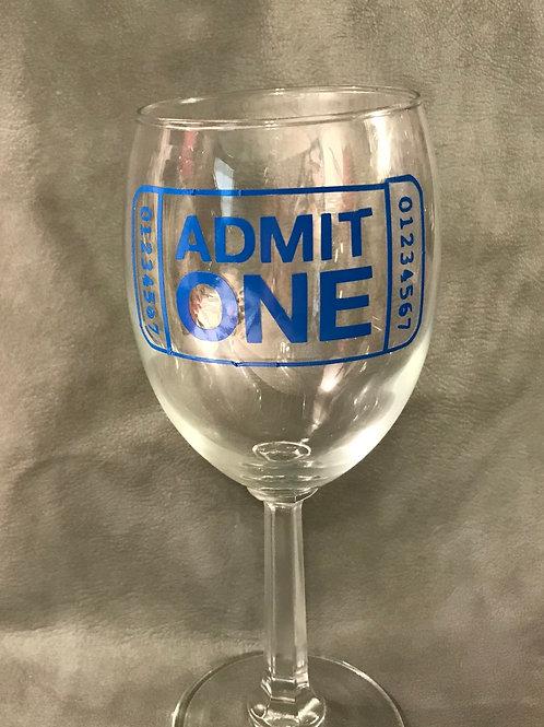 Admit One Wine Glass