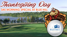Thanksgiving Day $45 Morning Special at Blue Hill Golf Course!