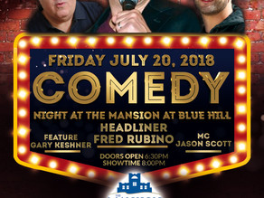 Comedy Night with Fred Rubino at The Mansion at Blue Hill.
