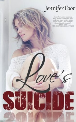 Love's Suicide by Jennifer Foor