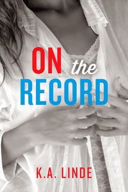 On The Record by K.A Linde