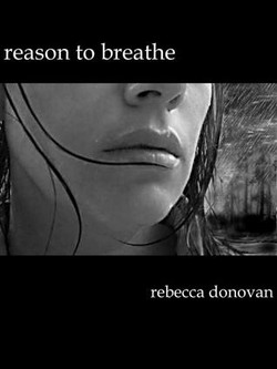 Reason to Breathe by Rebecca Donavon
