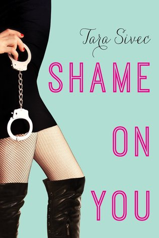 Shame On You by Tara Sivec