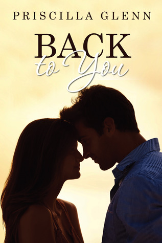 Back to You by Priscilla Glenn