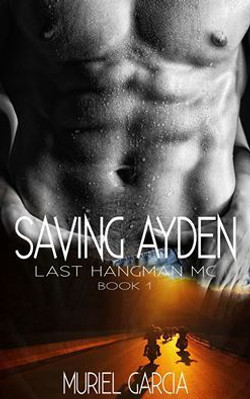 Saving Ayden by Muriel Garcia
