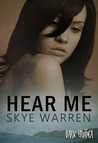 Hear Me by Skye Warren