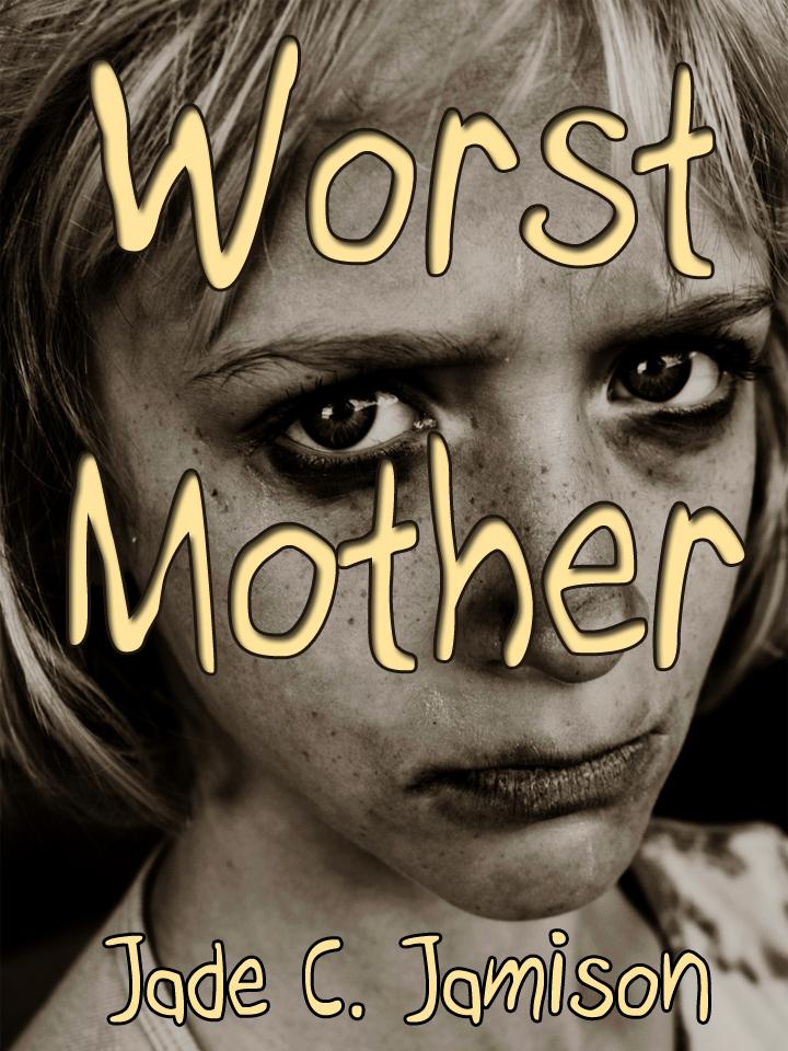Worst Mother (2).jpg