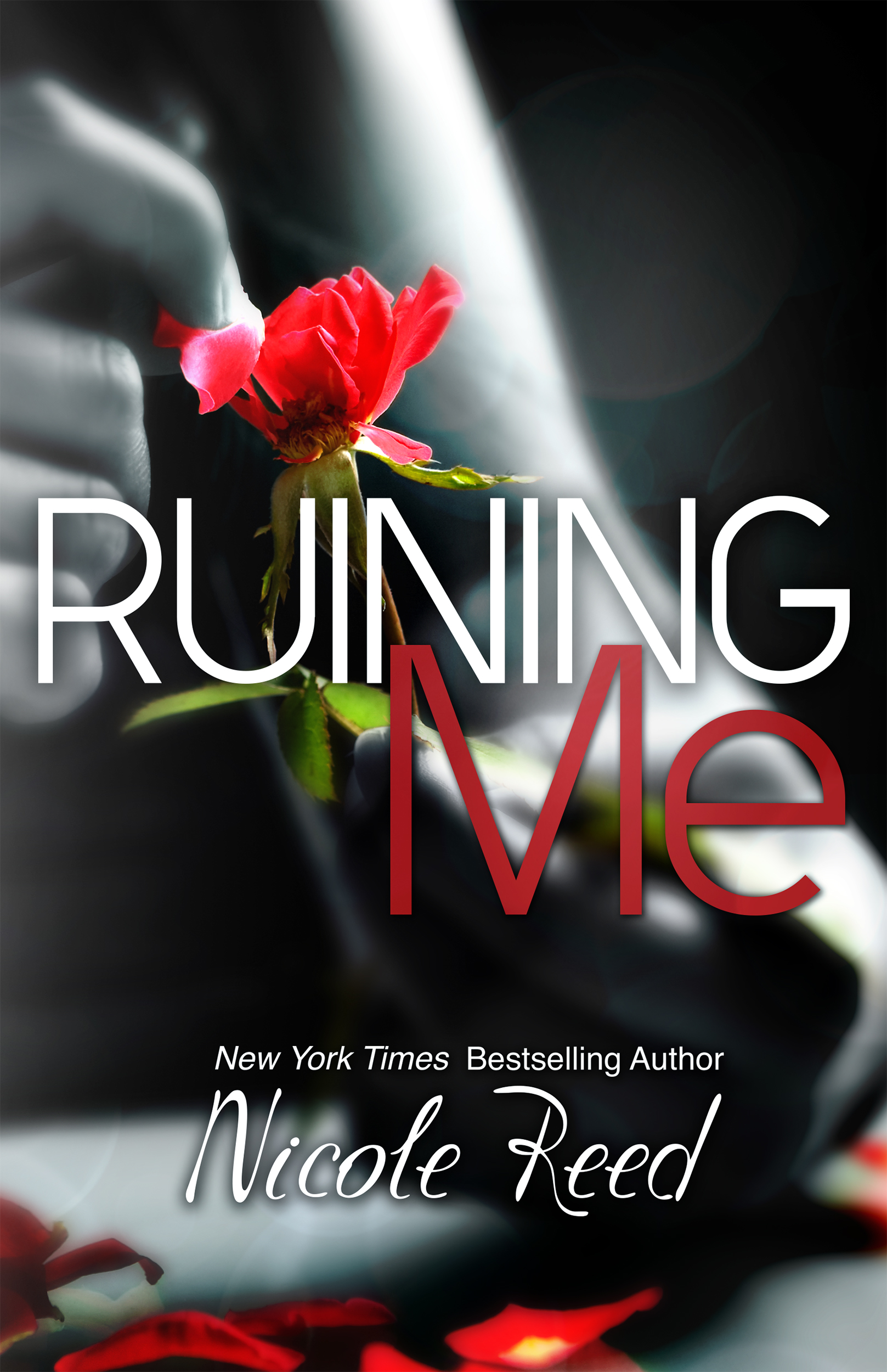 Ruining Me by Nicole Reed