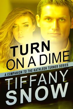 Turn On A Dime by Tiffany Snow