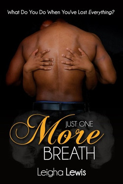 Just One More Breath by Leigha Lewis