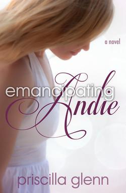 Emancipating Andie by Priscilla Glen