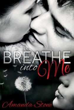 Breathe Into Me by Amanda Stone