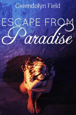 Escape From Paradise Gwendolyn Field