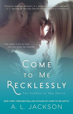 Come To Me Recklessly by A.L Jackson
