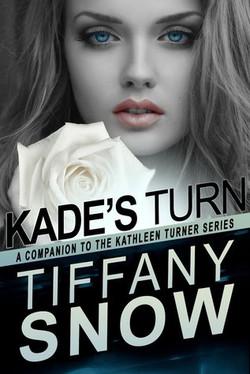 Kade's Turn by Tiffany Snow