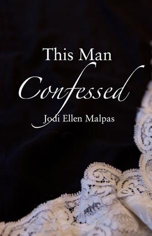 This Man Confessed Jodi Ellen Malpas