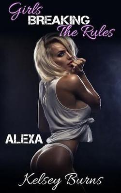 Girls Breaking The Rules (Alexa) by Kelsey Burns