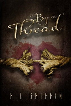 By a Thread by  RL Griffin